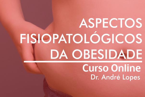Curso para Aspectos Fisiopatológicos da OBESIDADE - Curso grátis.
