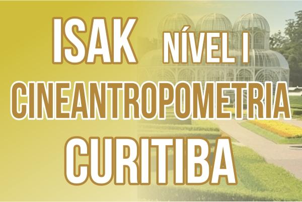 Curso para Certificação Internacional em Cineantropometria ISAK nível 1 - Curitiba 1° Edição