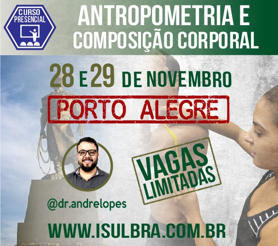 Curso para Certificação ISulBra de Avaliação da Composição Corporal  Porto Alegre 09 e 10 de Novembro