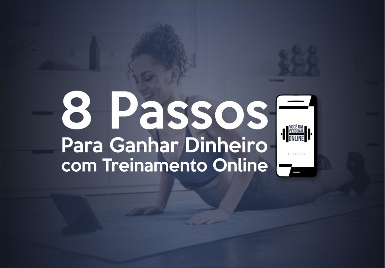 Curso para 8 passos para ganhar DINHEIRO com treinamento online